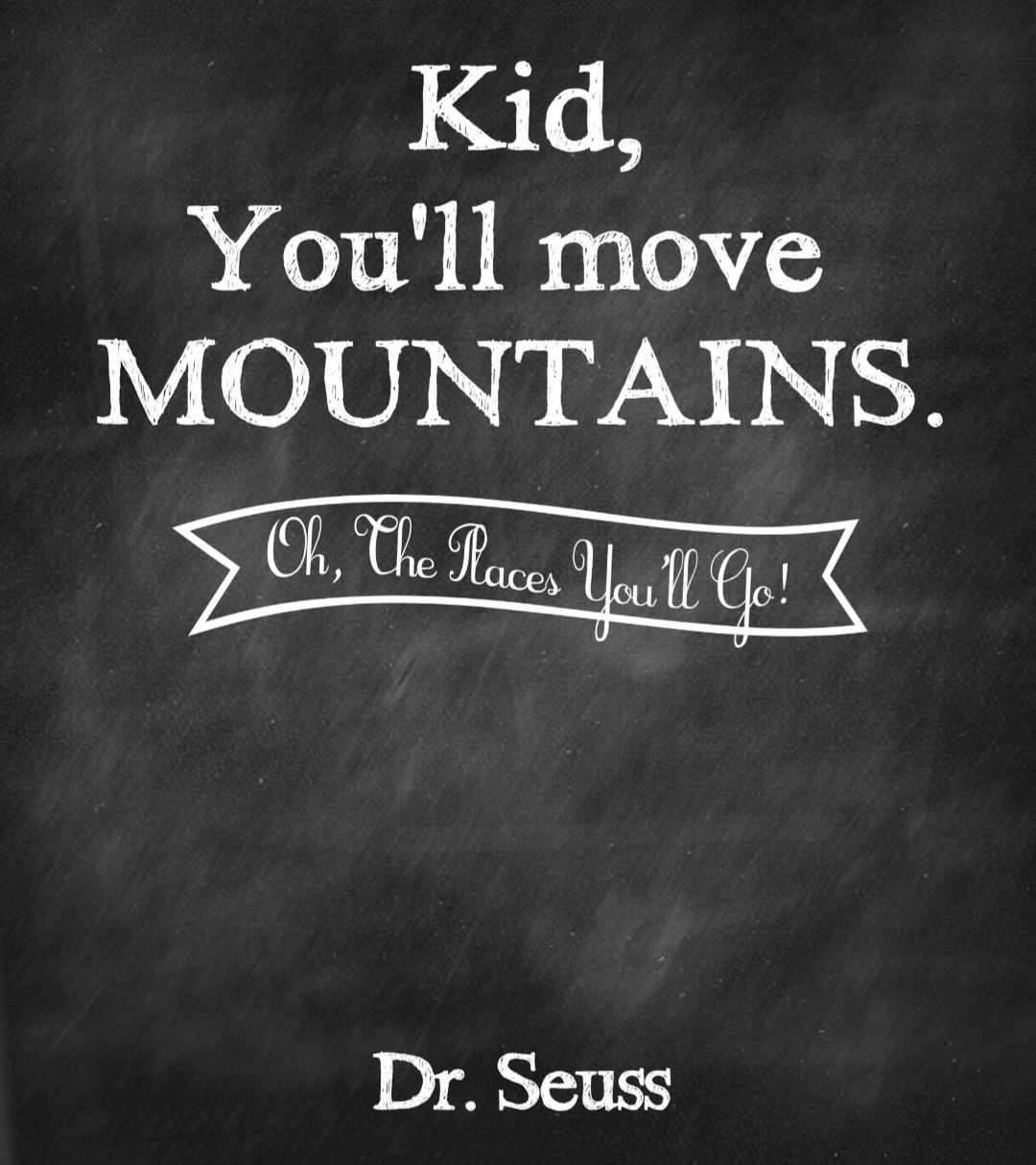 Dr Seuss Kid You Ll Move Mountains: She'll Move Mountains!
